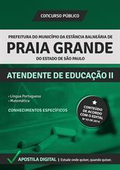 Apostila Digital Prefeitura Praia Grande-SP - Atendente de Educação ll
