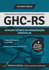 Apostila Digital GHC-RS - Auxiliar Técnico de Higienização Hospitalar - Grátis Simulados Online