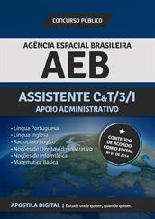 Apostila Digital AEB - Agência Espacial Brasileira - Assistente em C&T/3/l - Apoio Administrativo