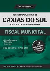 Apostila Digital Prefeitura de Caxias do Sul-RS - Fiscal Municipal