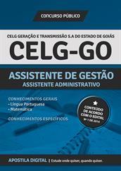 Apostila Digital CELG-GO - Assistente de Gestão - Assistente Administrativo + Questões de Concursos