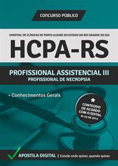 Apostila Digital HCPA-RS - Profissional Assistencial lll - Profissional de Necropsia - Grátis Simulados Online