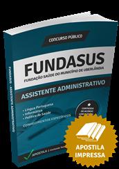 Apostila Concurso FUNDASUS 2015 - Assistente Administrativo + Curso Online Grátis