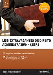 leis extravagantes de direito administrativo - cespe/unb